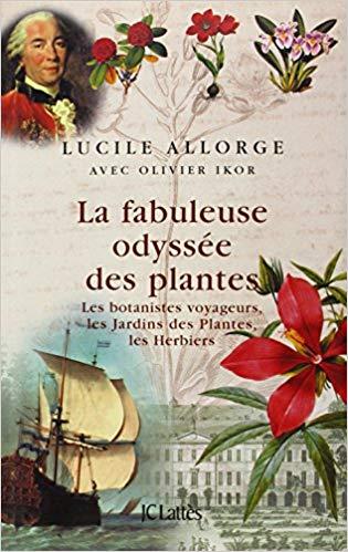 La fabuleuse odysée des plantes - Les plantes : comment leur découverte a changé le monde