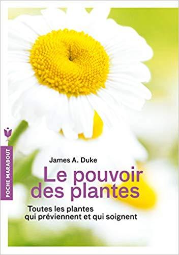 Le pouvoir des plantes - Les plantes : comment leur découverte a changé le monde