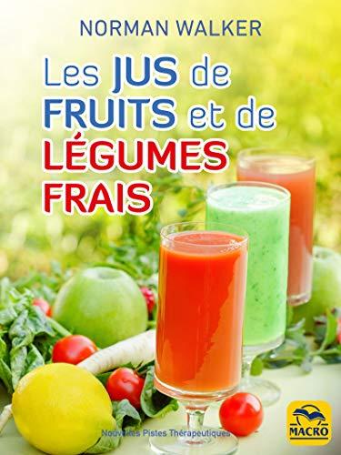 les jus de fruits - Les jus de fruits et de légumes, les vrais amis de votre santé