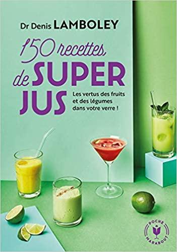 super jus - Les jus de fruits et de légumes, les vrais amis de votre santé
